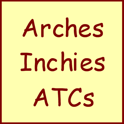 Arches, Inchies, ATC's...