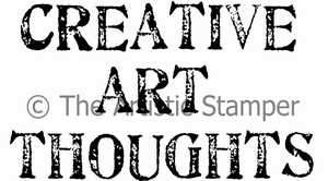 Artistic Stamper Creative Art Thoughts